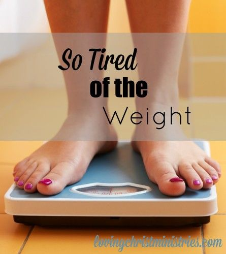 So Tired of the Weight: From one who is struggling too.