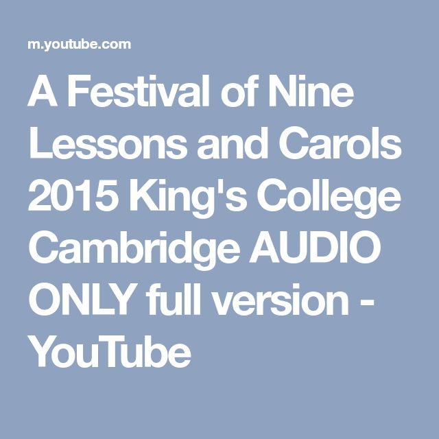 A Festival of Nine Lessons and Carols 2015 King's College Cambridge AUDIO ONLY full version - YouTube