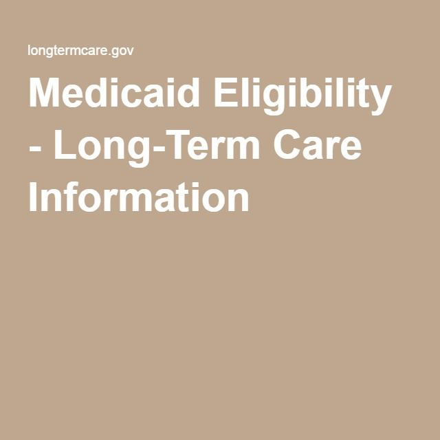 Medicaid Eligibility - Long-Term Care Information