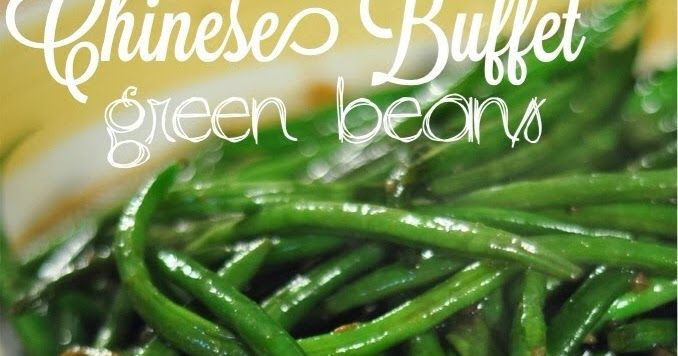 You know those amazing green beans that you can find on most Chinese buffets anywhere you go? The ones that are slightly crunchy yet ...