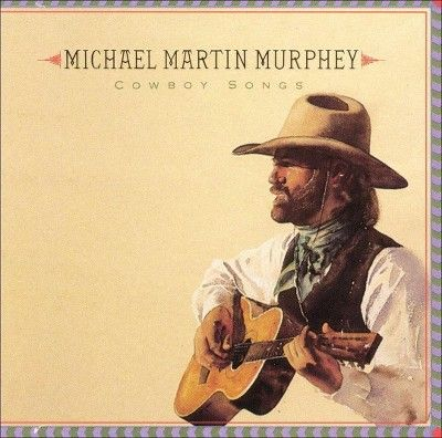 Michael Martin Murphey - Cowboy Songs (CD)