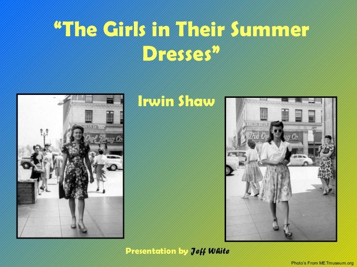 the girls in their summer dresses by irwin shaw essay A theme analysis of irwin shaw's the girls in the summer the girls in the summer dresses, the haircut ring lardner, irwin most helpful essay resource ever.