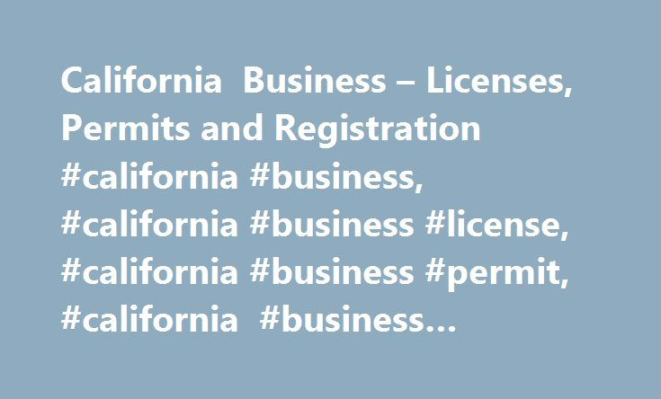 California Business – Licenses, Permits and Registration #california #business, #california #business #license, #california #business #permit, #california #business #registration http://florida.nef2.com/california-business-licenses-permits-and-registration-california-business-california-business-license-california-business-permit-california-business-registration/  California Licenses, Permits and Registration Employer Identification Number (EIN): All employers who have employees, including…
