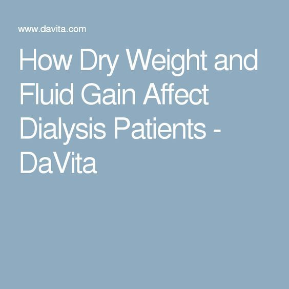 How Dry Weight and Fluid Gain Affect Dialysis Patients