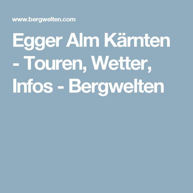 Egger Alm Kärnten - Touren, Wetter, Infos - Bergwelten