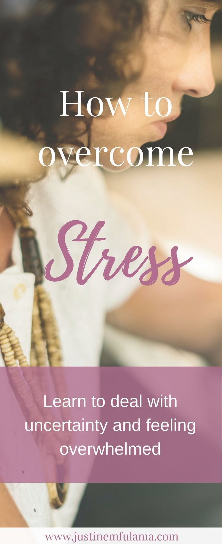 How to overcome stress - Learn to deal with uncertainty and feeling overwhelmed. #stress #faith #god #anxiety #christian