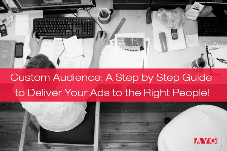 A custom audience is one of the most successful forms of finding users who expressed an interest in your business. By deploying this tactic in your remarketing campaigns, you can identify people who took a specific action on your website and show them your ad.