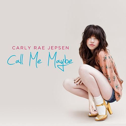 Carly Rae Jepsen: Call me maybe (CD Single) - 2012.