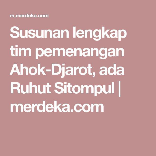 Susunan lengkap tim pemenangan Ahok-Djarot, ada Ruhut Sitompul | merdeka.com