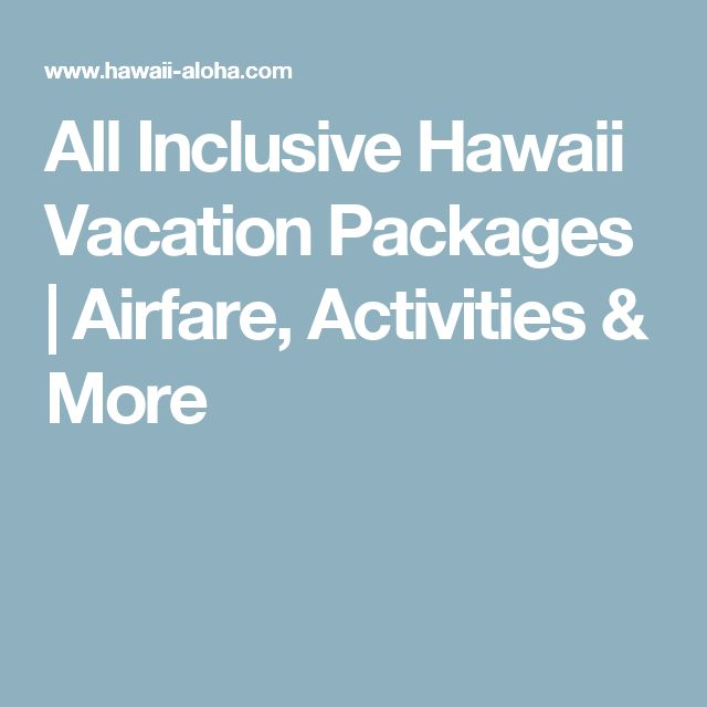 25 best ideas about hawaii vacation packages on pinterest for Best all inclusive resort deals