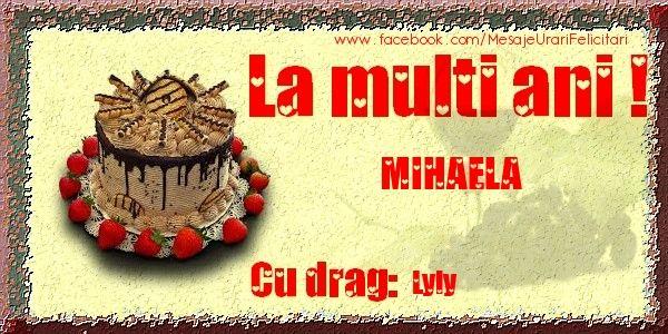 Felicitari personalizate de zi de nastere - La multi ani MIHAELA Cu drag: Lyly - mesajeurarifelicitari.com