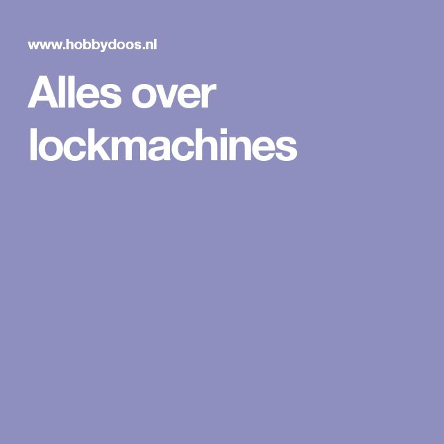 Alles over lockmachines