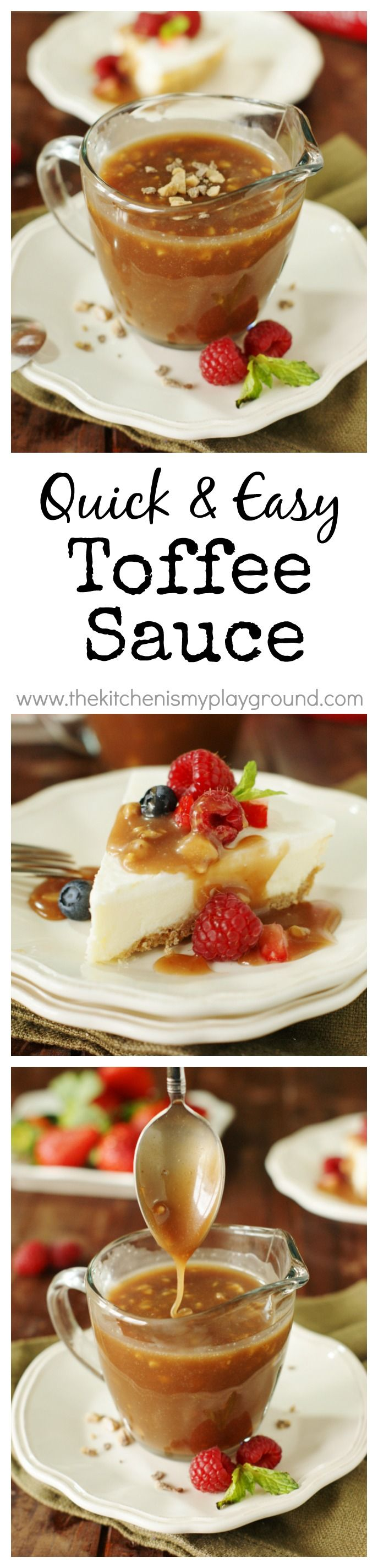 Quick & Easy Toffee Sauce ~ PERFECT for drizzling on cheesecake, ice cream, berries ... and more! www.thekitchenismyplayground.com