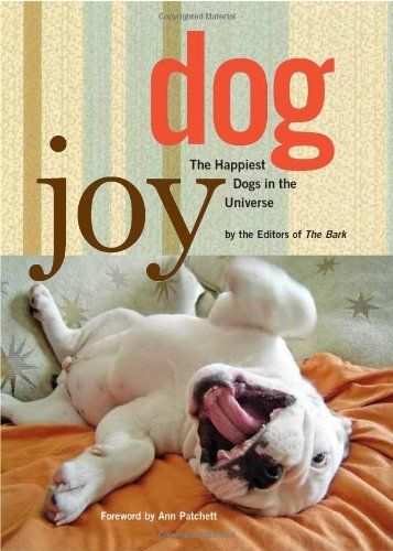 14 best books images on pinterest doggies dogs and adorable animals dogjoy the happiest dogs in the universe by editors of bark http fandeluxe Choice Image