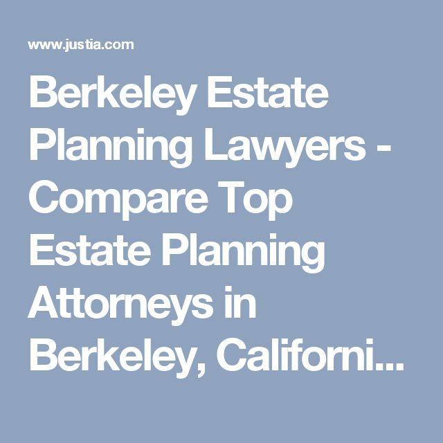 Berkeley Estate Planning Lawyers - Compare Top Estate Planning Attorneys in Berkeley, California - Justia