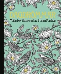 Dagdrömmar, coloring book by Hanna Karlzon. Buy it at www.bokus.com