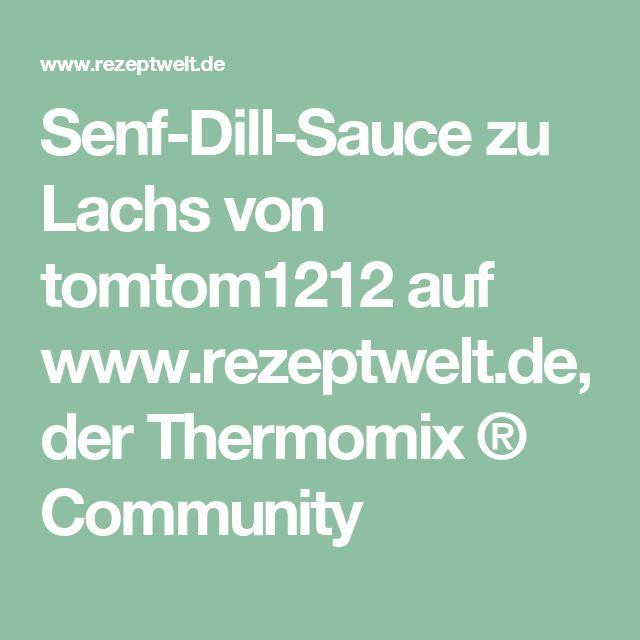 Senf-Dill-Sauce zu Lachs von tomtom1212 auf www.rezeptwelt.de, der Thermomix ® Community
