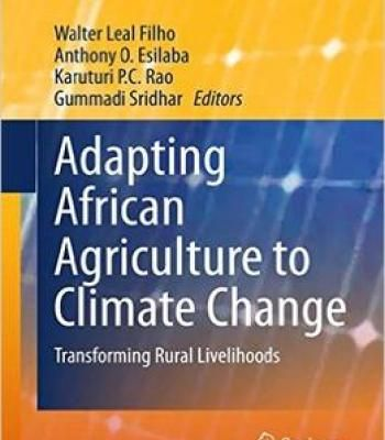 Adapting African Agriculture To Climate Change: Transforming Rural Livelihoods PDF