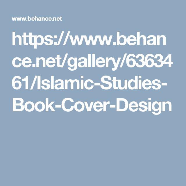 https://www.behance.net/gallery/6363461/Islamic-Studies-Book-Cover-Design