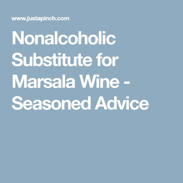 Nonalcoholic Substitute for Marsala Wine - Seasoned Advice