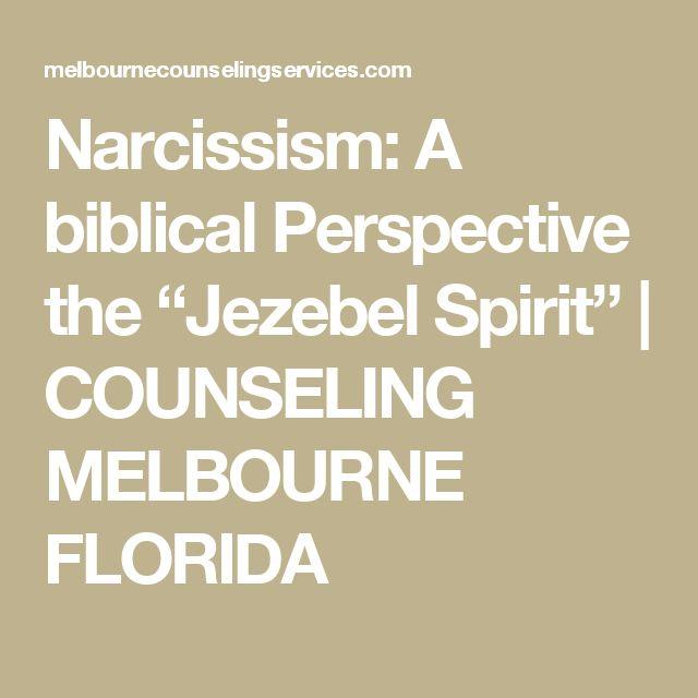 "Narcissism: A biblical Perspective the ""Jezebel Spirit"" | COUNSELING MELBOURNE FLORIDA"