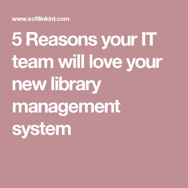 5 Reasons your IT team will love your new library management system
