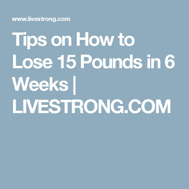how to lose 15 pounds in 6 months