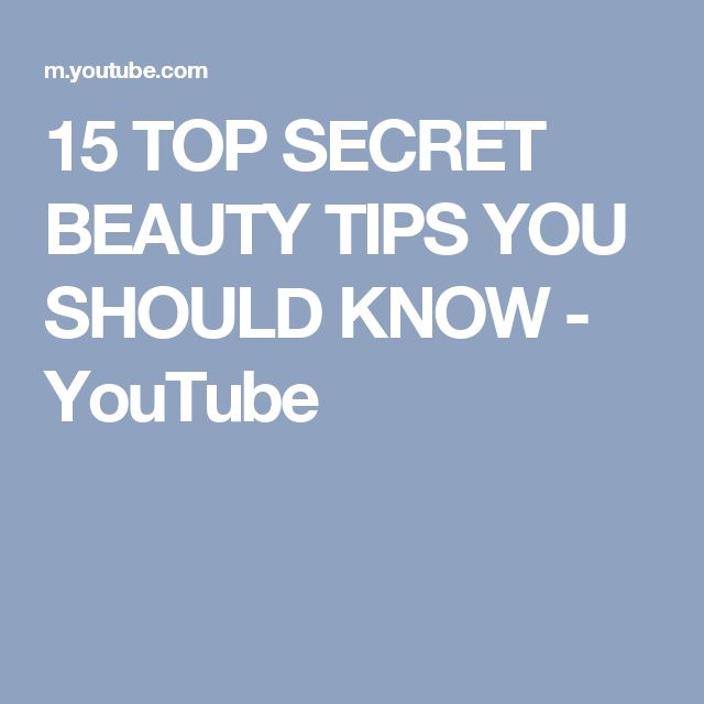 15 TOP SECRET BEAUTY TIPS YOU SHOULD KNOW - YouTube