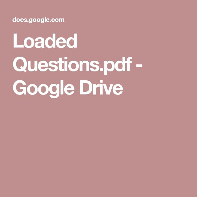 Loaded Questions.pdf - Google Drive