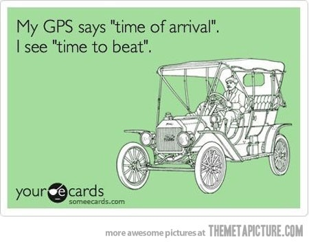 My GPS funny-cute: Gps Funny Cut, Gps Funnyness Cut, Sounds Familiar, Dads Drive, Gps Funnycut, Funny Stuff, Ecards, Challenges Accepted, Gps Make Me Laugh
