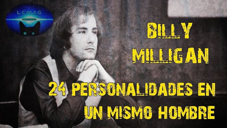 EL CASO DE BILLY MILLIGAN: 24 PERSONALIDADES EN EL MISMO HOMBRE
