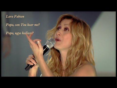 Lara Fabian - Papa, can You hear me? Papa, ugye hallasz? - YouTube