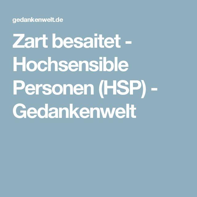 Zart besaitet - Hochsensible Personen (HSP) - Gedankenwelt