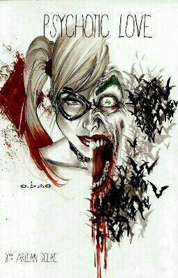 Psychotic Love (Joker And Harley Quinn) - Wattpad