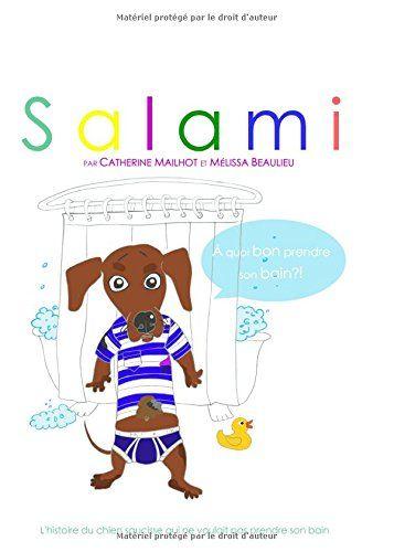 Salami: A Quoi Bon Prendre Son Bain?! by Catherine Mailhot http://www.amazon.ca/dp/1518791239/ref=cm_sw_r_pi_dp_IwJzwb0P1NS6R