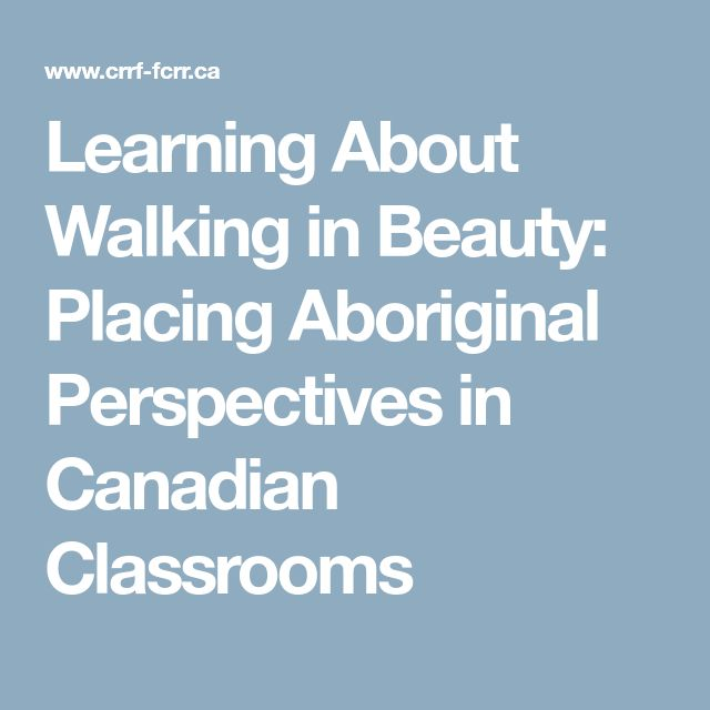Learning About Walking in Beauty: Placing Aboriginal Perspectives in Canadian Classrooms