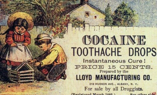 Cocaine Toothache Drops Vintage Ad (http://www.retronaut.co/2011/06/cocaine-tooth-drops/)