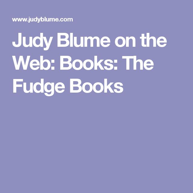 Judy Blume on the Web: Books: The Fudge Books