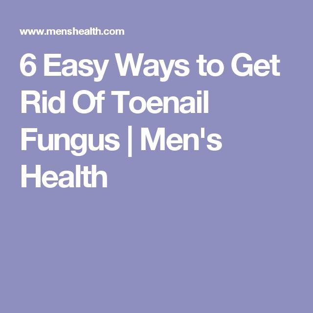 6 Easy Ways to Get Rid Of Toenail Fungus   Men's Health