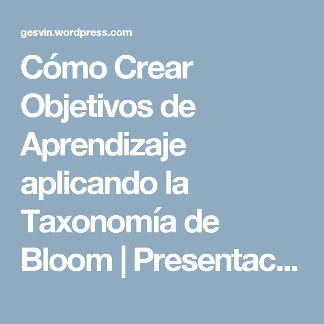 Cómo Crear Objetivos de Aprendizaje aplicando la Taxonomía de Bloom | Presentación | Blog de Gesvin