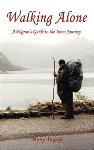 Walking Alone: A Pilgrim's Guide to the Inner Journey: Ms. Mony Dojeiji, Mr. Alberto Agraso: 9781927803165: Amazon.com: Books