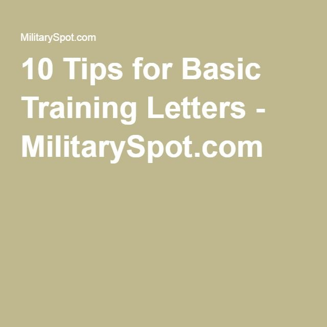10 Tips for Basic Training Letters - MilitarySpot.com