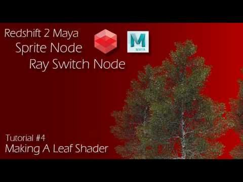 Redshift 2 Maya - Tutorial #4 - Sprite & Ray Switch Nodes - Making a Leaf Shader - YouTube