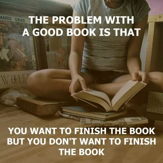 I vote for not wanting to finish the book, thus procrastinate finishing it as long as possible!!