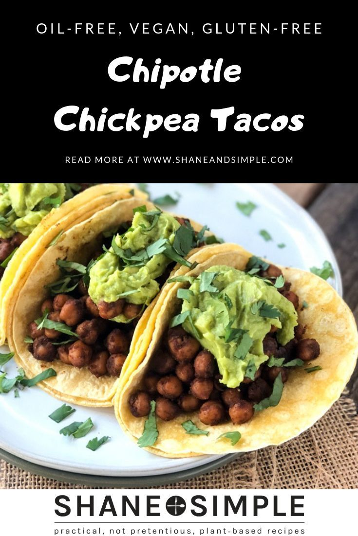 Chipotle Chickpea Tacos Make For A Quick And Easy Lunch Or Dinner No Oil Healthy V Plant Based Recipes Dinner Healthy Plant Based Recipes Whole Food Recipes