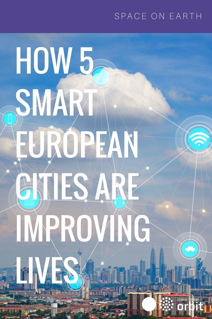 How 5 Smart #European #Cities Are Improving Lives || #Space Nation Orbit - Lifestyle publication showing how you can win at life with #astronaut #skills for everyday use