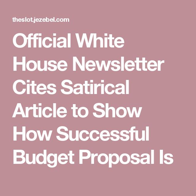 Official White House Newsletter Cites Satirical Article to Show How Successful Budget Proposal Is