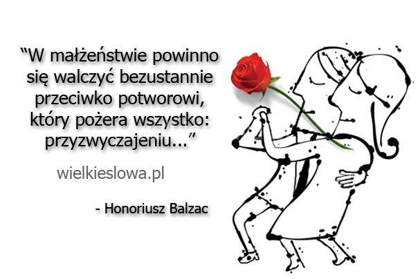 W małżeństwie powinno się walczyć bezustannie... #Balzac-Honore-De,  #Małżeństwo