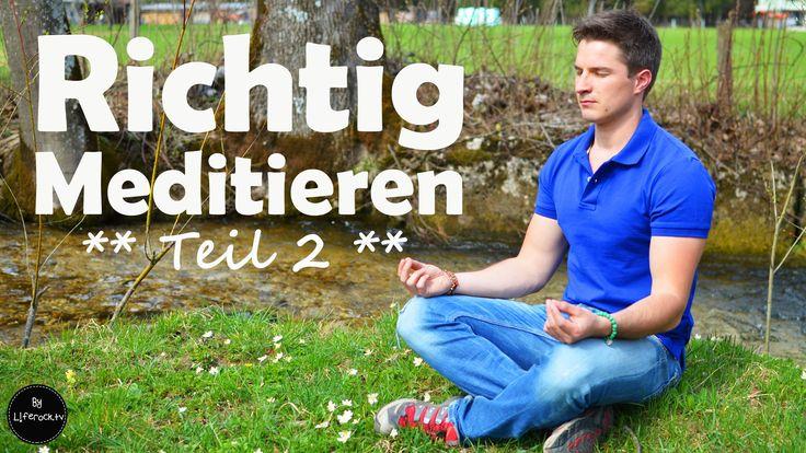 Richtig Meditieren - Meditieren lernen für Anfänger - Anleitung für Medi...