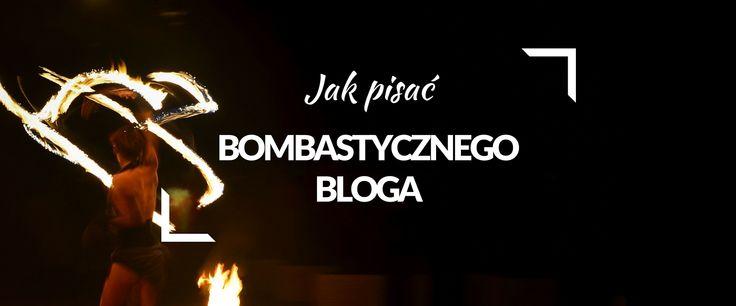 Jak pisać bombastycznego bloga?